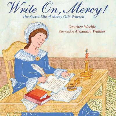 Write On, Mercy! By Woelfle, Gretchen/ Wallner, Alexandra (ILT)