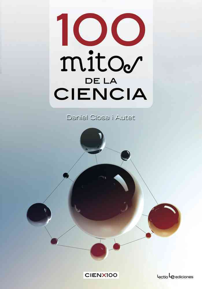 100 Mitos de la Ciencia / 100 Myths of Science By Closa i Autet, Daniel